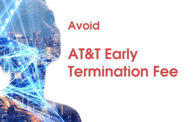 How to Avoid AT&T Early Termination Fee