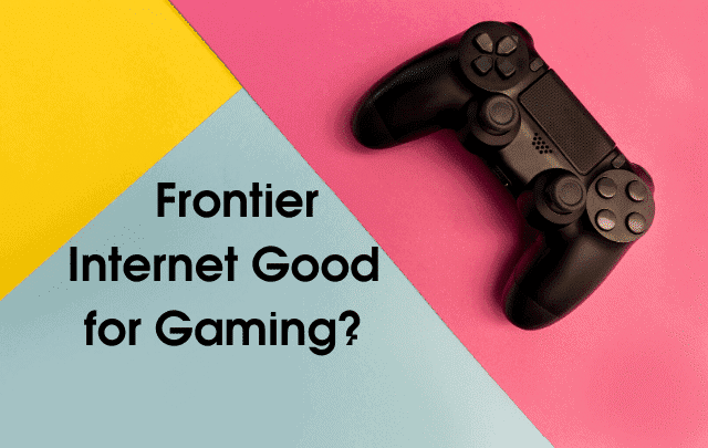 Is Frontier Internet Good for Gaming
