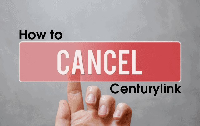 How to Cancel Centurylink Service [Step By Step]