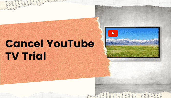 How to Cancel YouTube TV Free Trial?