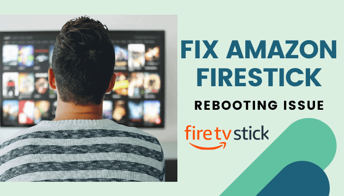 How to Fix Firestick Keeps Rebooting Issue