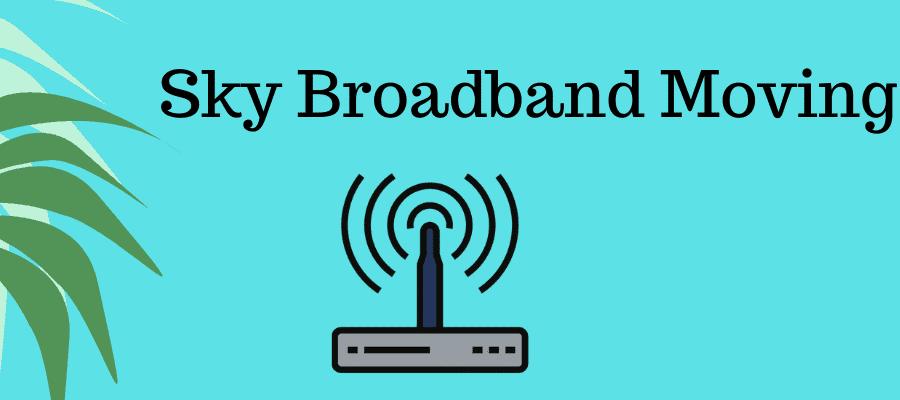 sky broadband moving home