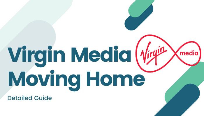 Virgin Media Moving Home Guide