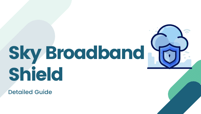 Sky Broadband Shield : The Ultimate Guide