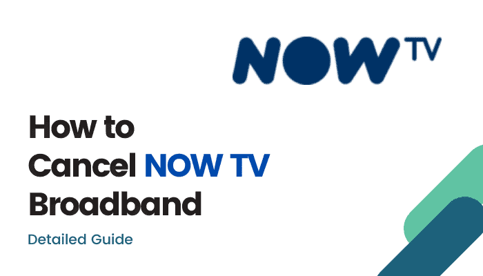 How to Cancel Now TV Broadband Easily