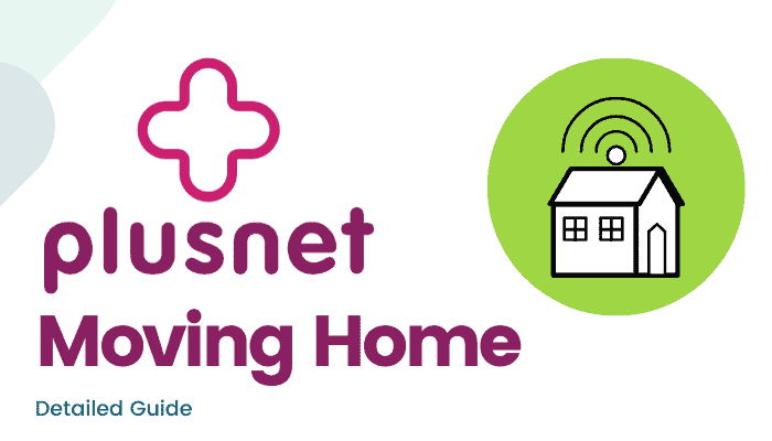 Plusnet Moving Home : Detailed Guide