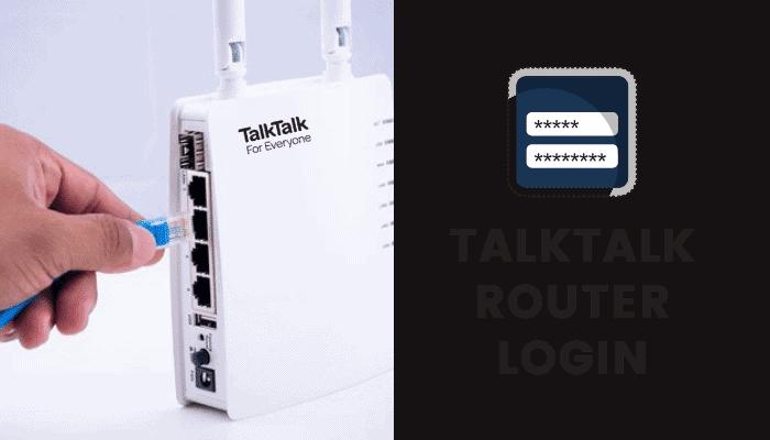 TalkTalk Router Login : The Definitive Guide