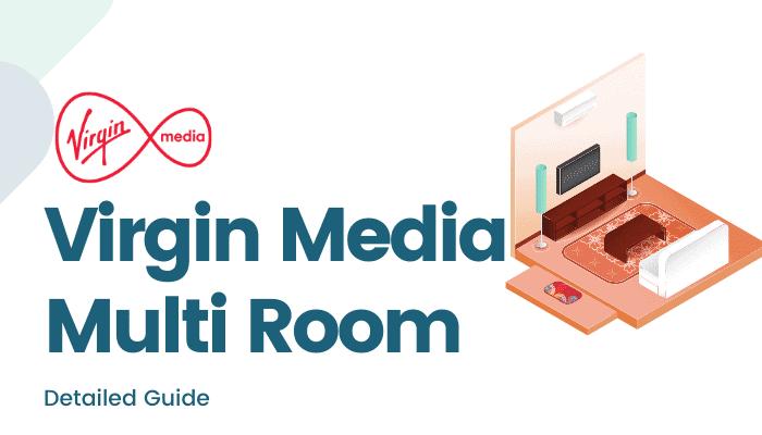 Virgin Multi Room Guide : The Ultimate Guide