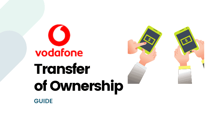 Vodafone Transfer of Ownership : A Quick Guide