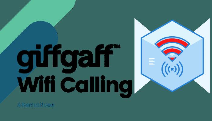 Giffgaff Wifi Calling : Alternative Solutions