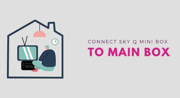 connect sky q mini box to your main sky q box
