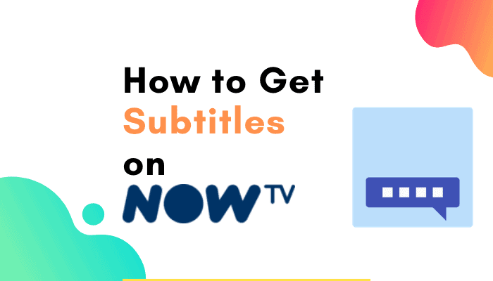 How to Get Subtitles on NOW TV : Quick Guide