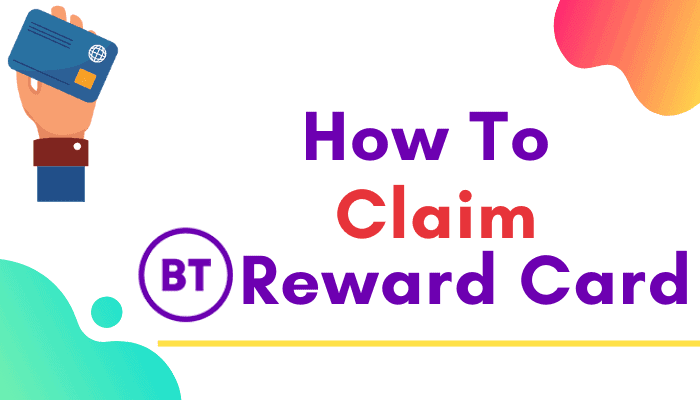 How to Claim BT Reward Card : Detailed Guide