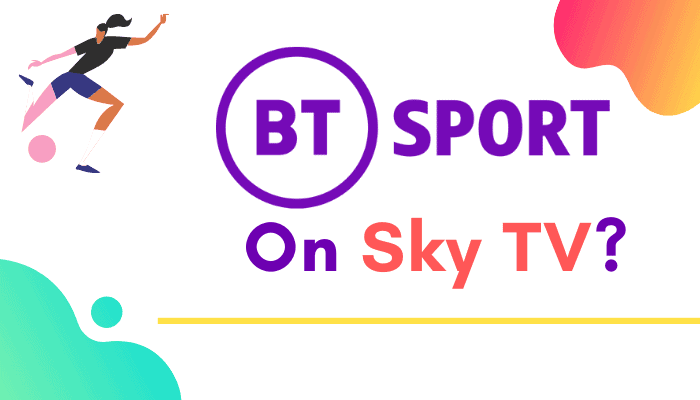 Can You get BT Sport on Sky TV? A Fool Proof Guide