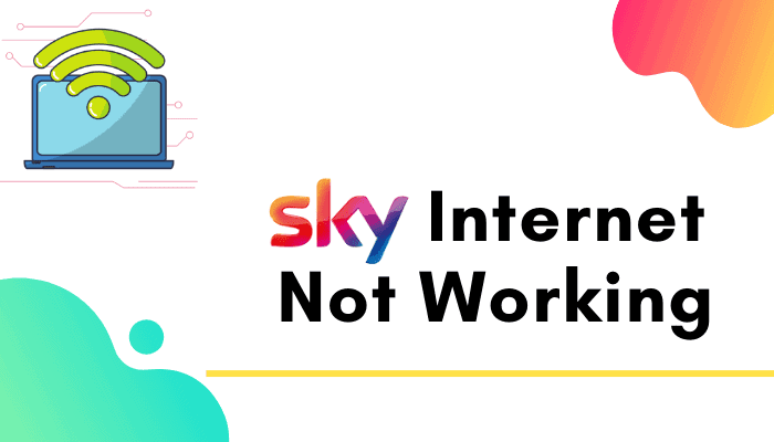 My Sky Internet is Not Working : Fix Guide