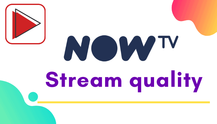 How To Improve NOW TV Stream Quality