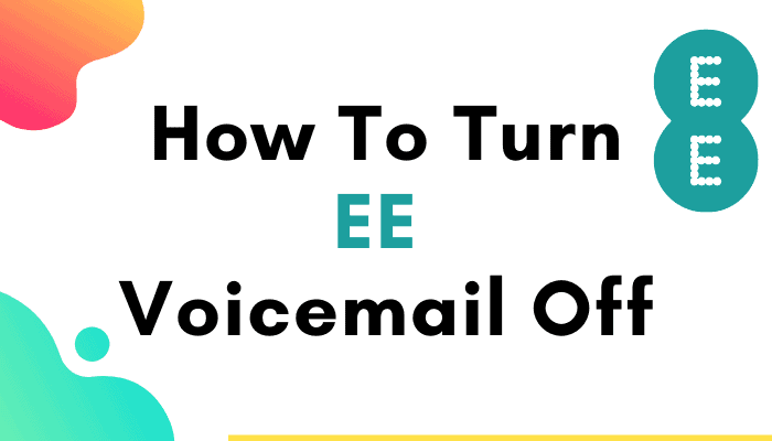 turn ee voicemail off