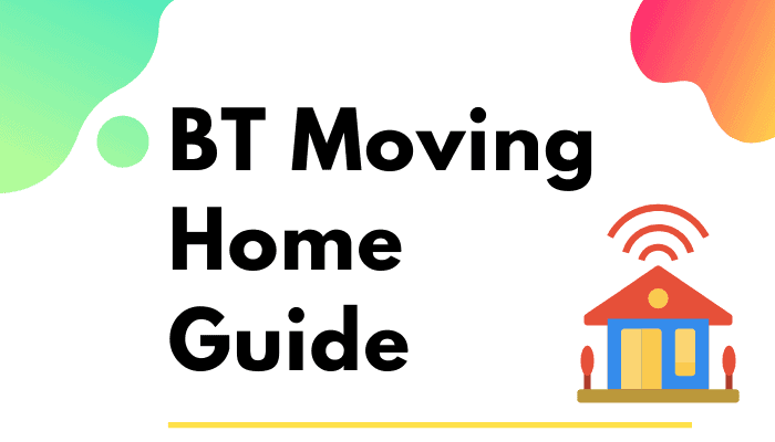 BT Moving Home : The Ultimate Guide to Move Home with BT