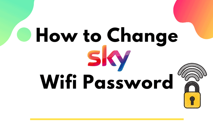 How to Change Sky WiFi Password in Easy Steps