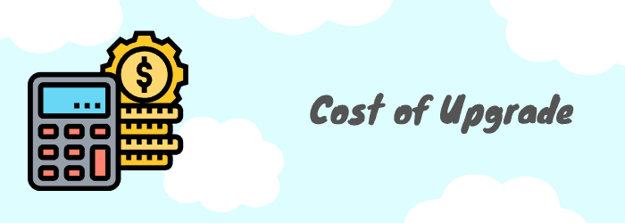cost of upgrade