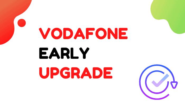 vodafone early upgrade
