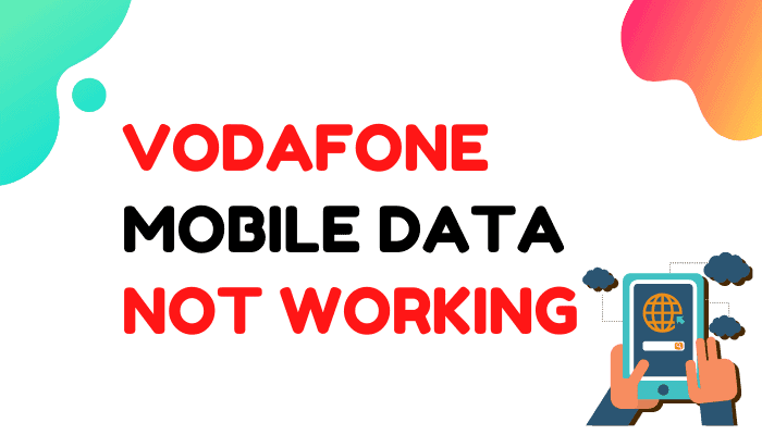 How to Fix Vodafone Mobile Data Not Working