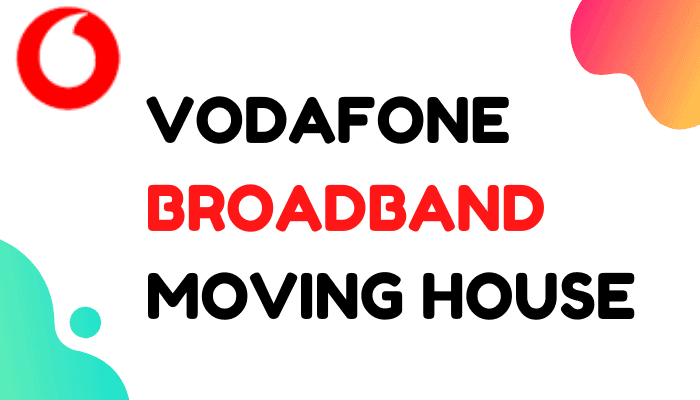 Vodafone Broadband Moving House : The Ultimate Guide
