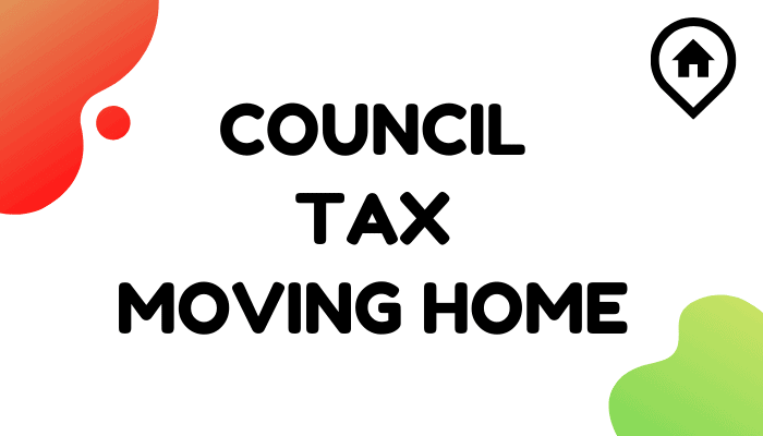 Council Tax Moving Home : Ultimate Guide