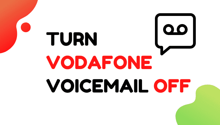 How to Turn Vodafone Voicemail Off in Easy Steps