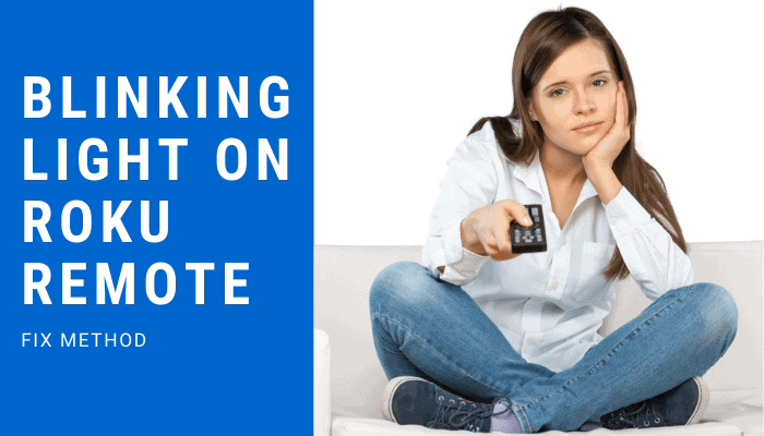 How To Fix Blinking Light On Roku Remote