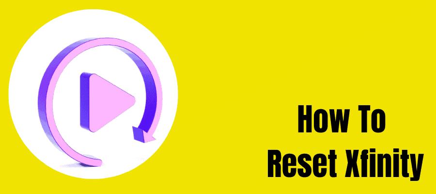 how to reset xfinity