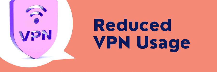 reduce vpn usage