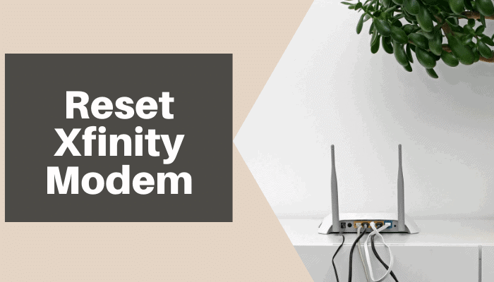 How To Reset Xfinity Modem in Easy Steps
