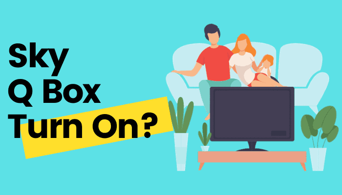 Sky Q Box Won't Turn On –What to Do Next?