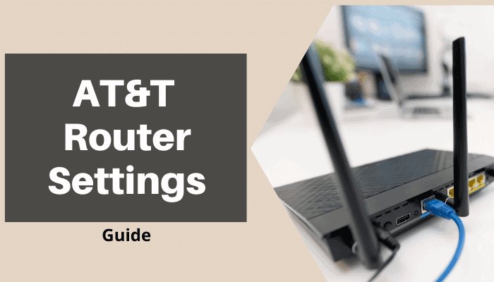 AT&T Router Settings And Login Guide