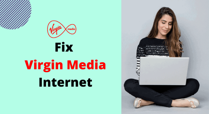 How To Fix Virgin Media Internet Not Working Issue