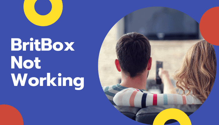How to Fix BritBox Not Working in Easy Steps
