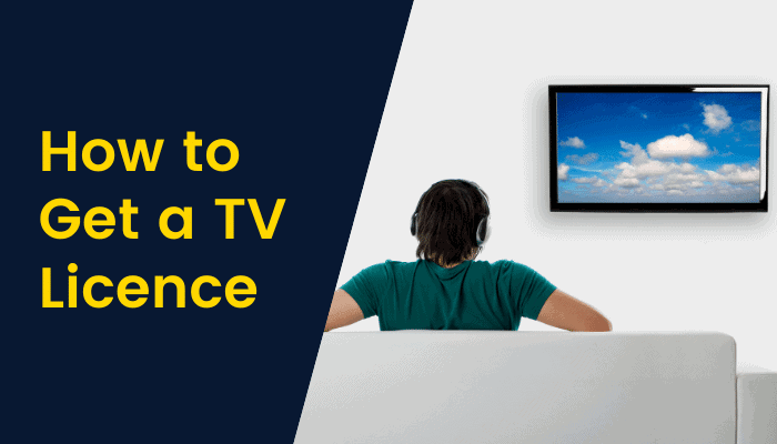 How to Get a TV Licence – The Ultimate Guide