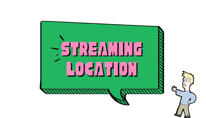 streaming location error