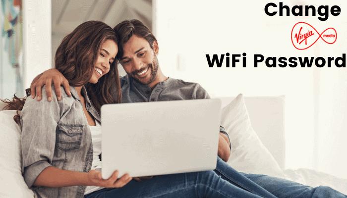 How to Change Virgin Media WiFi Password? – Fool Proof Guide