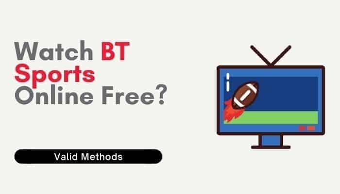 How to Watch BT Sport Online Free?