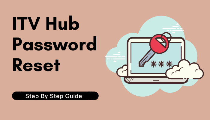 ITV Hub Password Reset – Step by Step Guide