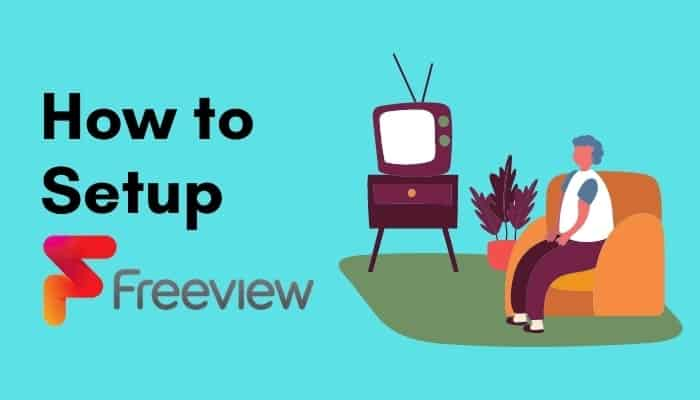How to Set Up Freeview – Ultimate Guide