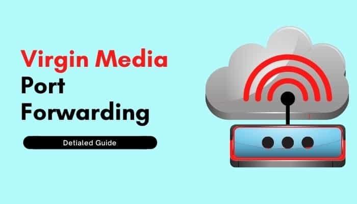 How to Enable Virgin Media Port Forwarding
