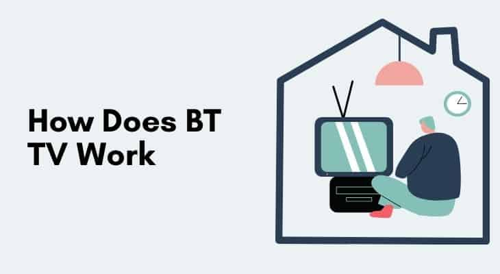 How Does BT TV Work – Facts You Must Know