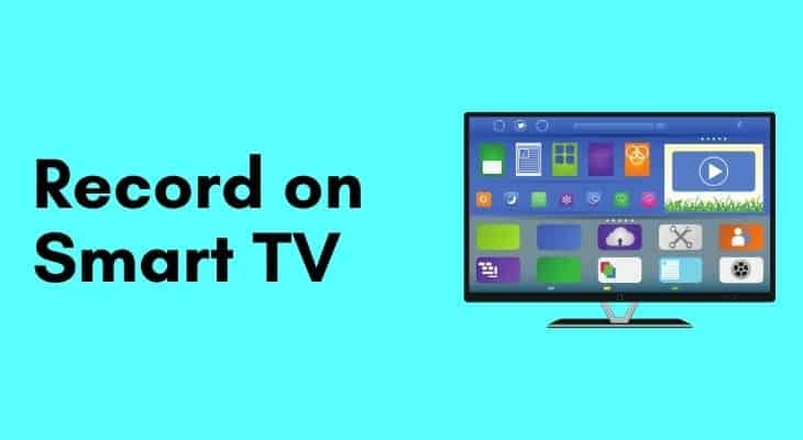 Can You Record on Smart TV – All you Need to Know!