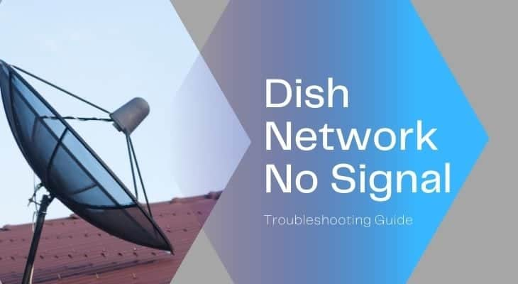 DISH Network Troubleshooting No Signal Guide