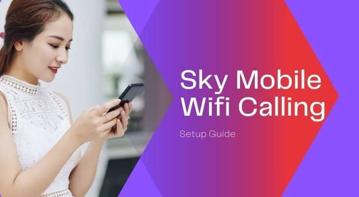 How to Enable Sky Mobile WiFi Calling Easily