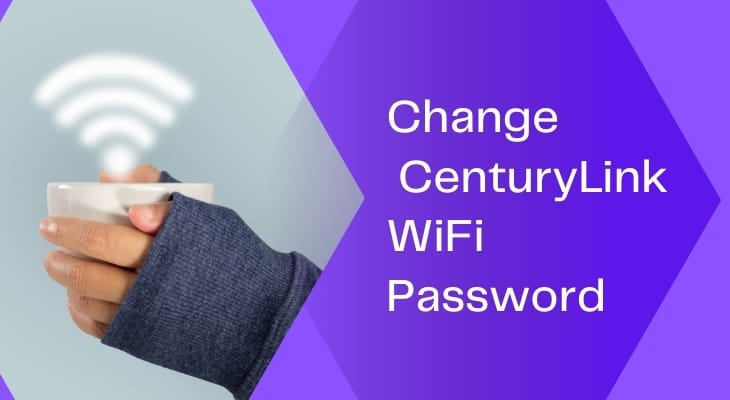 How Do I Change My CenturyLink WiFi Password without Much Pain!