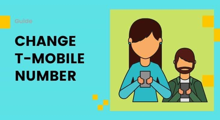 How To Change Your Phone Number T-Mobile? Quick Guide